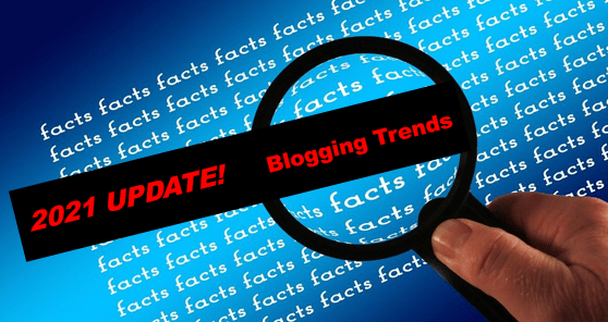 Update! 2021 Blogging Trends and Predictions You Need to Know